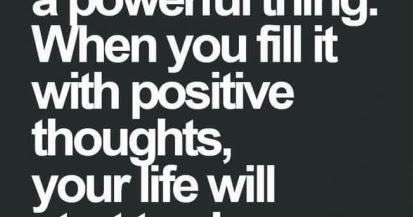 We Are Defined By Our Thoughts So Make Them Positive