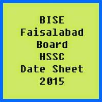 Faisalabad Board HSSC Date Sheet 2017, Part 1 and Part 2