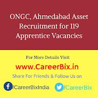ONGC, Ahmedabad Asset Recruitment for 119 Apprentice Vacancies