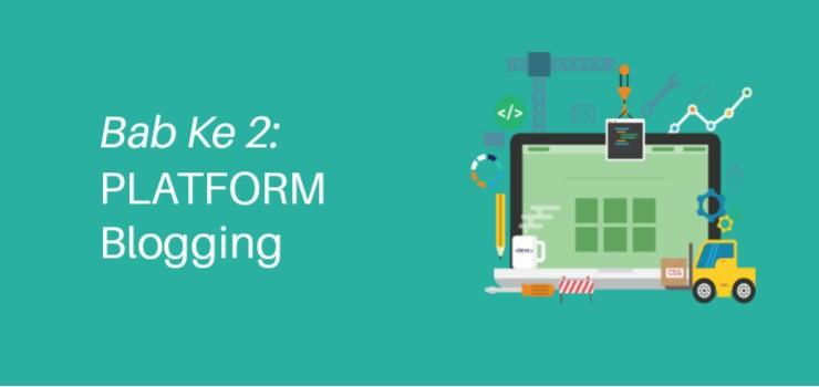Bab 2: Memilih Platform Blogging