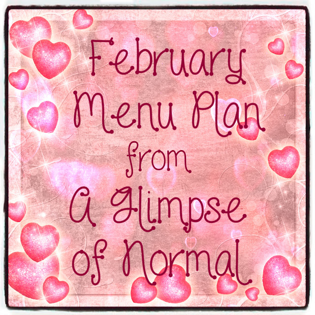 Are you struggling to come up with what is for dinner?  Come and check out my blog at A Glimpse of Normal and see what we are having for dinner.  I have February all planned out for you already.  Just follow along.