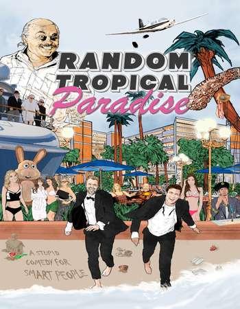 Random Tropical Paradise 2017 Full English Movie Free Download