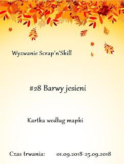 http://scrapandskill.blogspot.com/2018/09/wyzwanie-28-barwy-jesieni.html