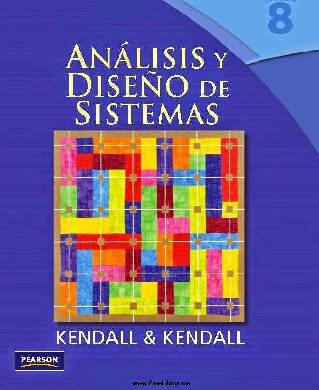 Análisis y diseño de sistemas, 8va Edición – Kenneth E. Kendall y Julie E. Kendall