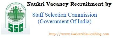 Sarkari Naukri vacancy recruitment by SSC