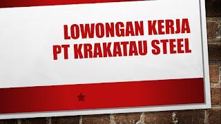Lowongan Kerja Rekrutmen PT Krakatau Steel