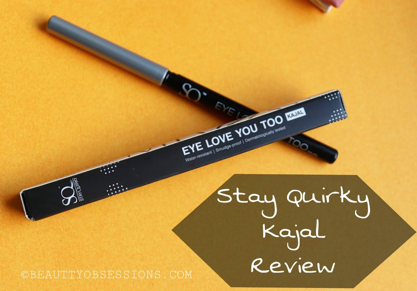Stay Quirky Eye Love You Kajal Review - Beauty Obsessions
