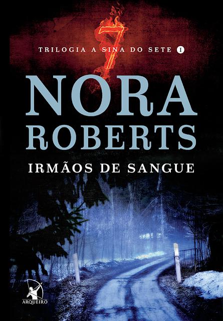 Irmãos de Sangue - Livro 1 | Nora Roberts @editoraarqueiro