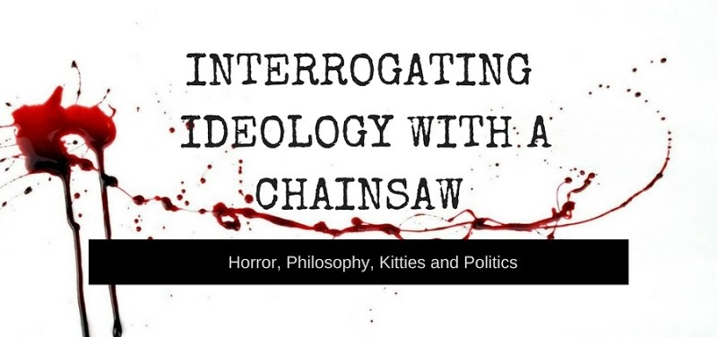 Interrogating Ideology With A Chainsaw