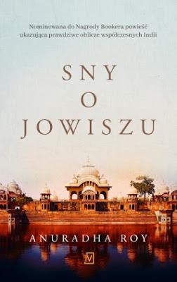 """Sny o Jowiszu"" Anuradha Roy [PATRONAT BLOGA]"