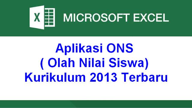 Aplikasi ONS ( Olah Nilai Siswa) Kurikulum 2013 Terbaru