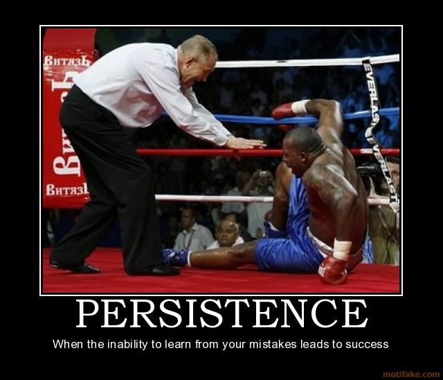 Persistence Motivational Quotes: Adam Heine: Demotivational