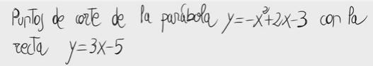 7.Puntos de corte de una recta y una parábola