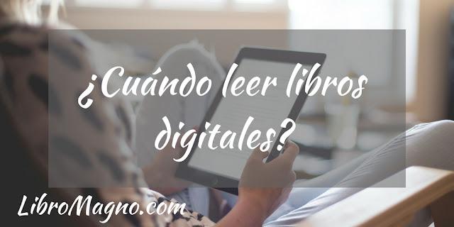 ¿Cuándo leer libros digitales?