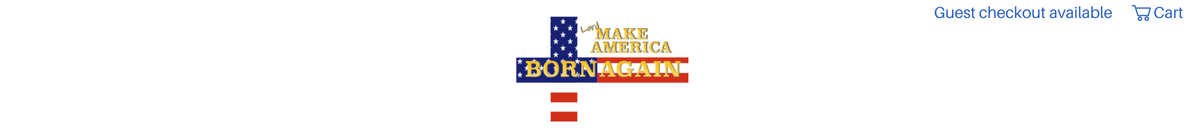 Make America Born Again