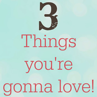 3 Things Youre Gonna Love