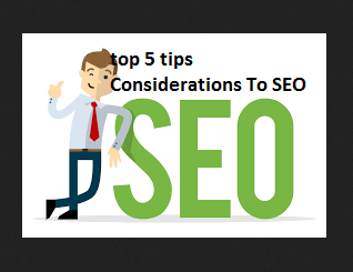 top 5 tips Considerations To SEO