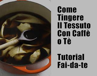 Come Tingere Il Tessuto Con Caffè o Tè - Tutorial Fai-da-te