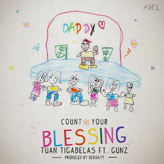 Tuantigabelas - Count Your Blessing (feat. Gunz)
