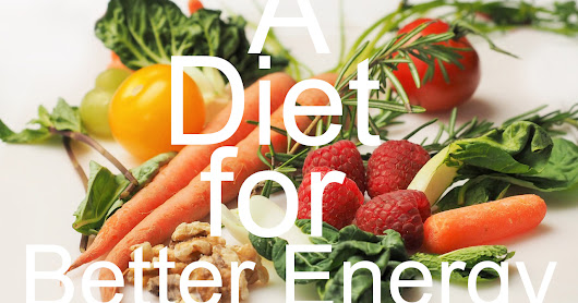 A Diet for Better Energy