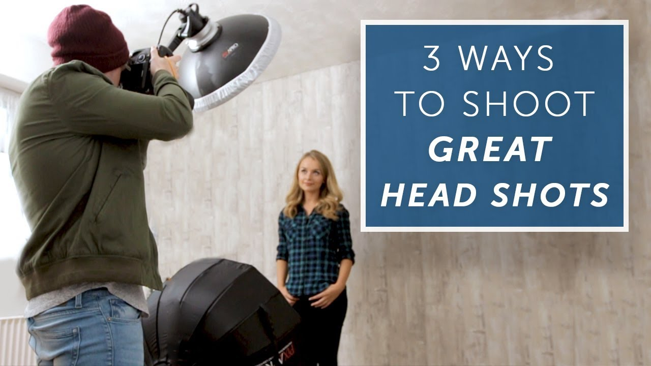 3 Ways To Up Your Head Shot Game [LIGHTING TUTORIAL]