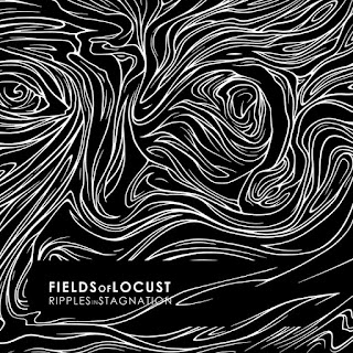 Fields of Locust - Ripples In Stagnation