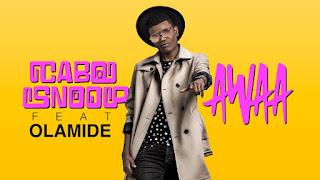 http://www.mediafire.com/file/qa7cxc0lila3msq/Cabo_Snoop_Feat._Olamide_-_AWAA_%28Afro_Naija%29_%5Bwww.chelynews.com%5D.mp3