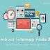 Cara Membuat Sitemap Pada Blog, Serta Kelebihan Dan Kekurangannya