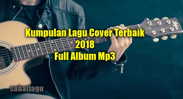 95 Lagu Cover Terbaik Mp3 Terbaru 2018 Pali Top Rar, Lagu Cover, Kompilasi,