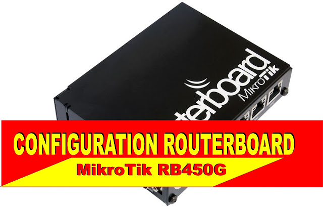 Cara Seting RouterBoard MikroTik RB450G Via Winbox