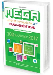 MEGA Luyện đề THPT quốc gia 2017 - Trắc Nghiệm Toán - Trần Công Diêu