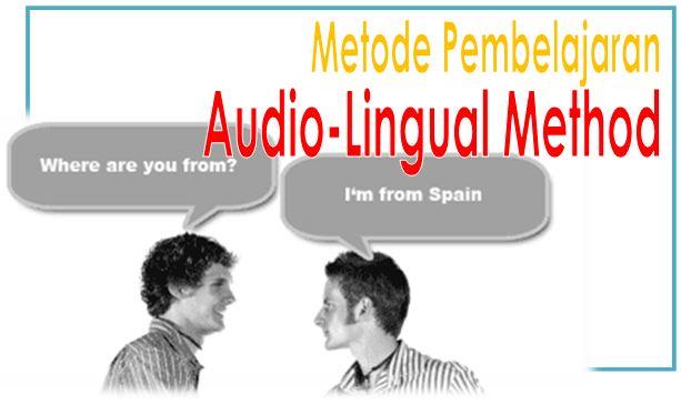 Metode Pembelajaran Bahasa Inggris The Audio-Lingual Method