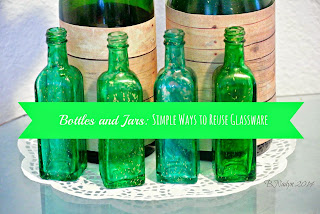 Bottles and Jars: Simple Ways to Reuse Glassware