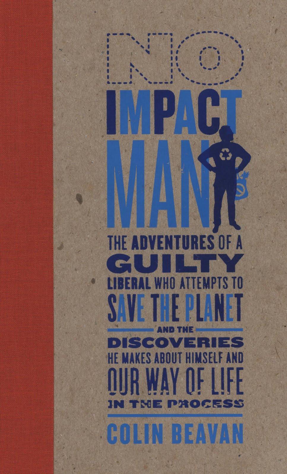book reviews by sister ruth no impact man by colin beavan no impact man by colin beavan