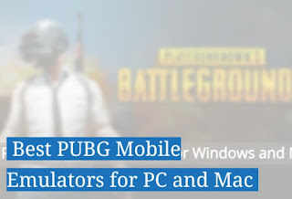 Best pubg mobile Emulator for pc and mac