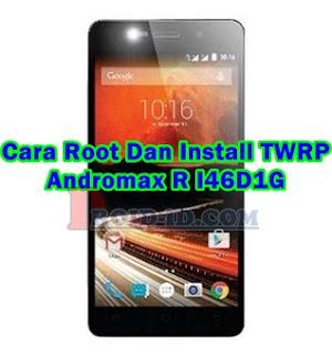 Cara Root Dan Install TWRP Andromax R I46D1G (5.1.1) Tanpa PC
