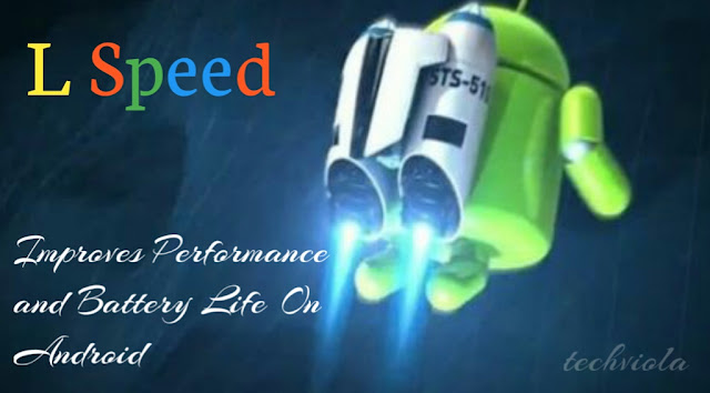 Improve Performance & Battery Life On Android With L Speed