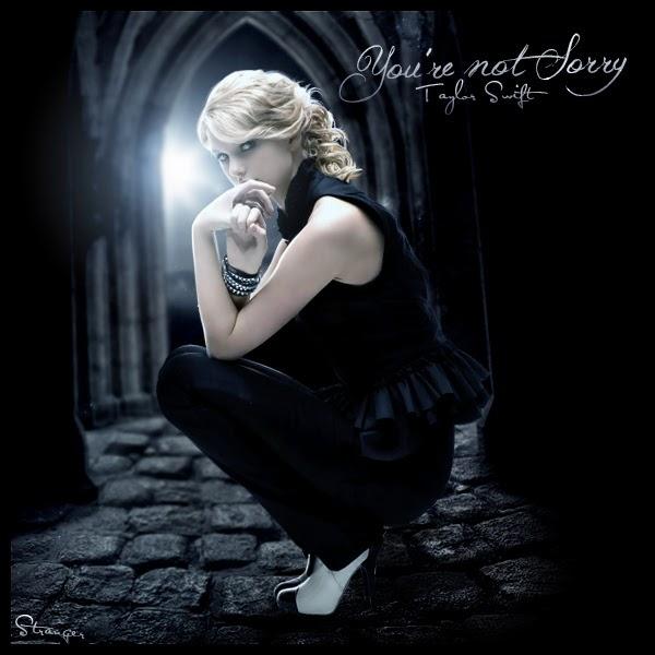 Lady Nerdy...Taylor Swift 泰勒絲歌詞中文翻譯: Taylor Swift - You're Not Sorry 中文歌詞翻譯