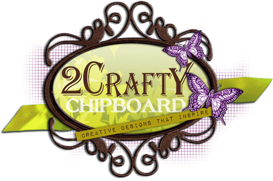 <center>2 Crafty Chipboard </center>