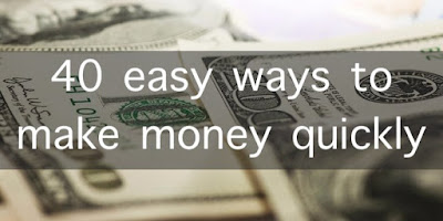 40 easy ways to make money quickly