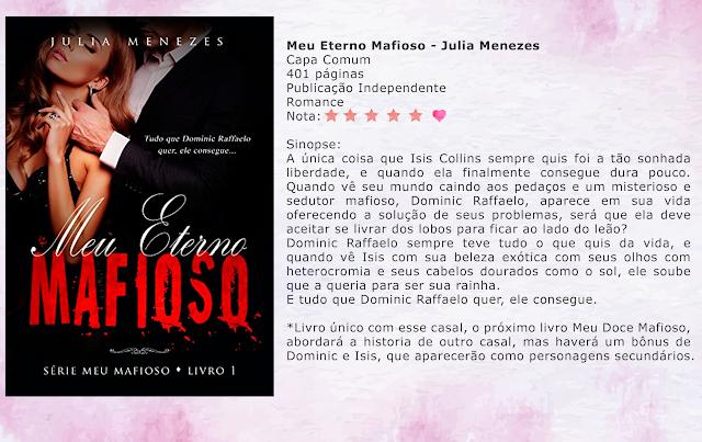 Meu Eterno Mafioso: Tudo que Dominic Raffaelo quer, ele consegue... - Meu Mafioso #01 - Julia Menezes