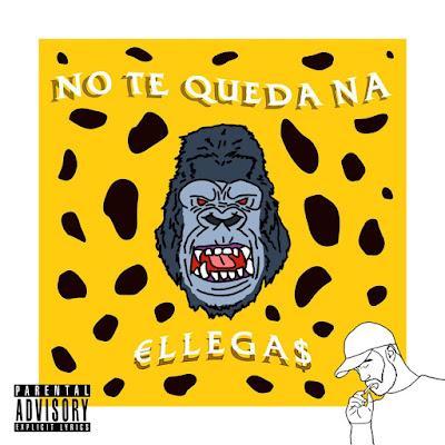 Single: Ellegas - No Te Queda Na [2018]