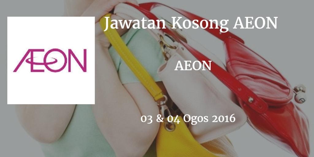 Jawatan Kosong AEON 03 & 04 Ogos 2016