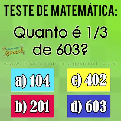 Desafio: Quanto é 1/3 de 603?