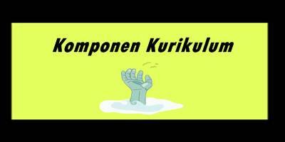 Komponen Kurikulum