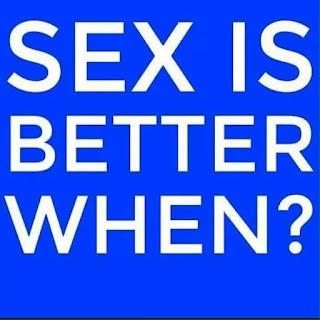 sex is better when?