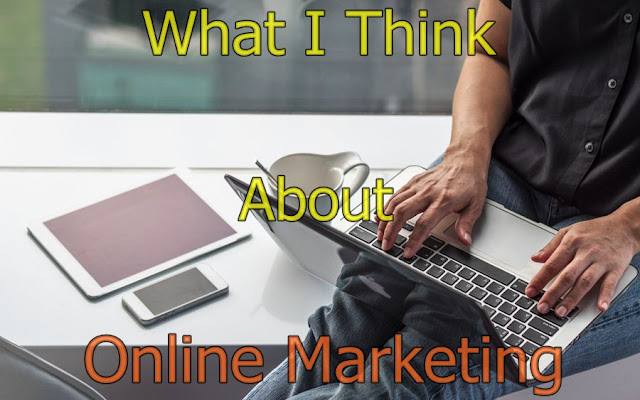 What I Think About Online Marketing