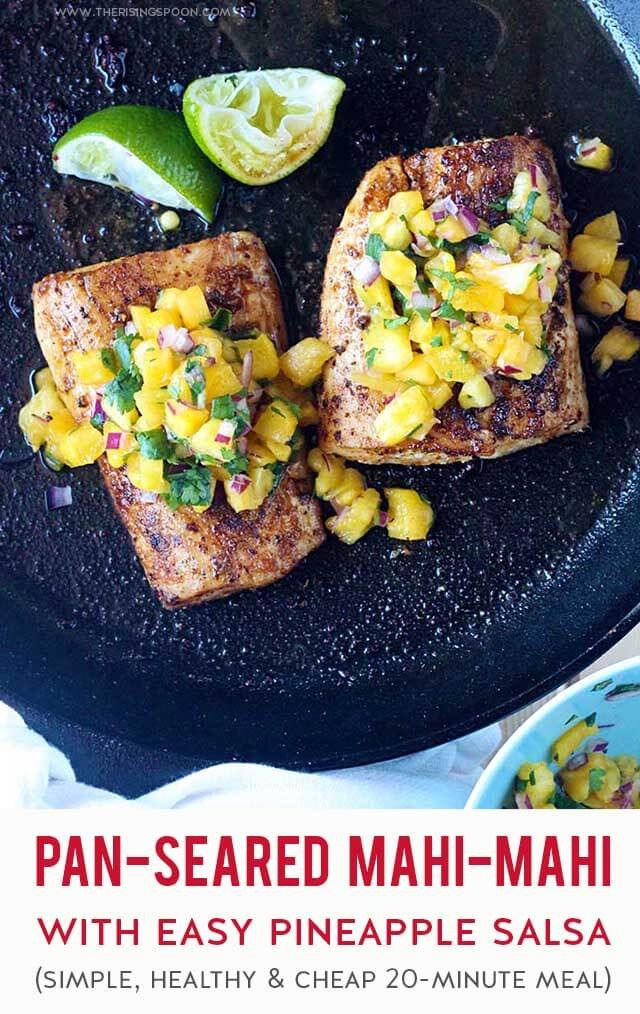 A quick & healthy recipe for pan-seared mahi-mahi (a budget-friendly neutral tasting white fish) topped with an easy pineapple salsa. Fix this in only 20 minutes for a fast, simple & yummy weeknight meal and save any leftover fruit salsa for snacking! (gluten-free, paleo & whole30)