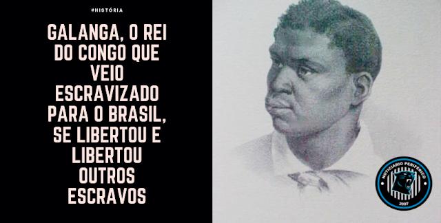 Galanga, o rei do Congo que veio escravizado para o Brasil, se libertou e libertou outros escravos
