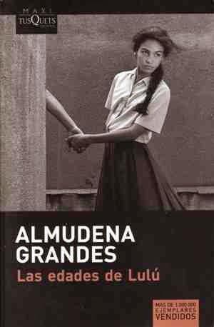 Almudena Grandes, Las edades de Lulú.